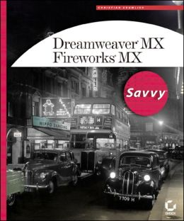 Dreamweaver MX/Fireworks MX Savvy with CD
