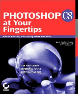 Photoshop CS at Your Fingertips: Get In, Get Out, Get Exactly What You Need