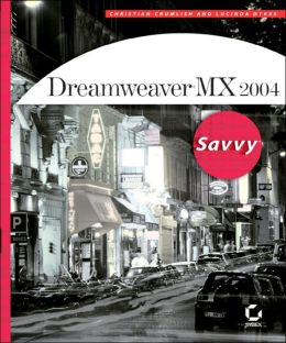 Dreamweaver MX 2004 Savvy: A Full-Color Guide