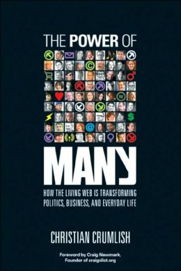 The Power of Many: How the Living Web Is Transforming Politics, Business and Everyday Life