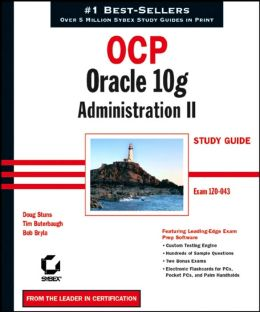 OCP: Oracle 10g Administration II Study Guide (1z0-043)