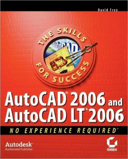 AutoCAD2006 and AutoCADLT 2006: No Experience Required