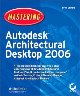 Mastering AutoDESK Architectural Desktop 2006