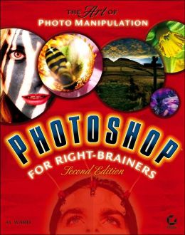 Photoshop for Right-Brainers: The Art of Photomanipulation