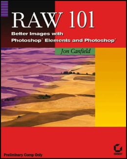 Raw 101: Better Images with PhotoShop Elements and PhotoShop