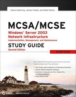 MCSA/MCSE: Windows Server 2003 Network Infrastructure Implementation, Management, and Maintenance Study Guide: Exam 70-291
