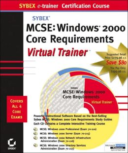 MCSE: Windows 2000 Core Requirements Virtual Trainer (Sybex E-Trainer Series)