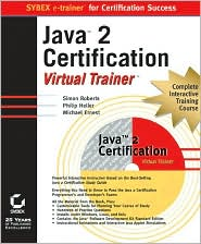 Java 2 Certification Virtual Trainer (Sybex E-Trainer Series)