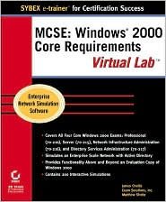 MCSE: Windows 2000 Core Requirements Virtual Lab with CD-ROM