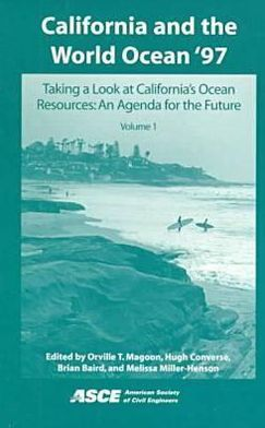 California and the World Ocean '97: Taking a Look at California's Ocean Resources: An Agenda for the Future: Conference Proceedings