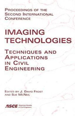 Imaging Technologies: Techniques and Applications in Civil Engineering: Proceedings of the 2nd International Conference, Cresta Sun Hotel, Davos, Switzerland, May 25-30, 1997