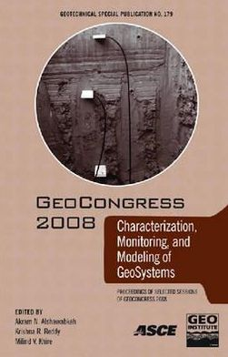 GeoCongress 2008: Characterization, Monitoring, and Modeling of Geosystems