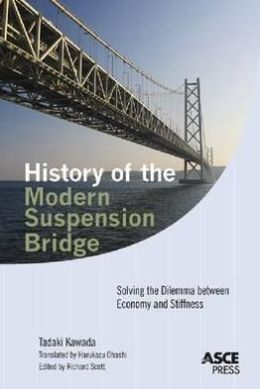 History of the Modern Suspension Bridge: Solving the Dilemma Between Economy and Stiffness