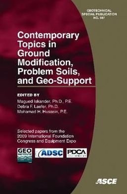 Contemporary Topics in Ground Modification, Problem Soils, and Geo-Support: Selected Papers from the 2009 International Foundation Congress and Equipment Expo, March 15-19, 2009, Orlando, Florida