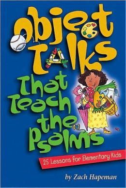 Object Talks That Teach the Psalms: 25 Lessons for Elementary Kids