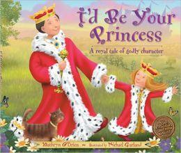 I'd Be Your Princess