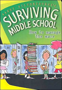 Surviving Middle School: How to Manage the Maze