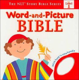 Word-and-Picture Bible(The NLT Story Bible Series Level 1)