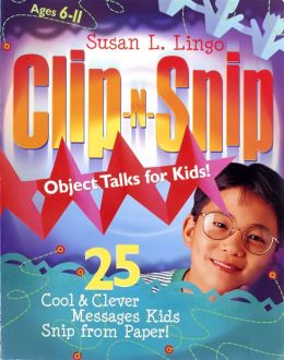 Clip-N-Snip Object Talks for Kids!: 25 Cool & Clever Messages Kids Snip from Paper!