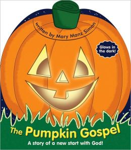 The Pumpkin Gospel: A Story of a New Start with God!