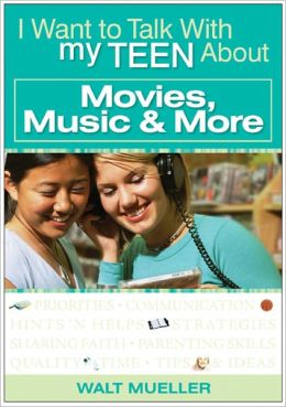 I Want to Talk With My Teen About: Movies Music and More