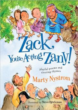 Zack, You're Acting Zany!: Playful Poems and Riveting Rhymes