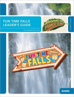 Fun Time Falls Leader's Guide