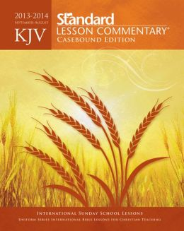 KJV Standard Lesson Commentary Casebound Edition 2013-2014
