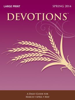 Devotions Large Print Edition-Spring 2014