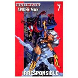 Ultimate Spider-Man, Volume 7: Irresponsible