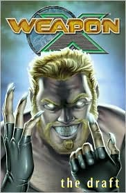 Weapon X, Volume 1: The Draft