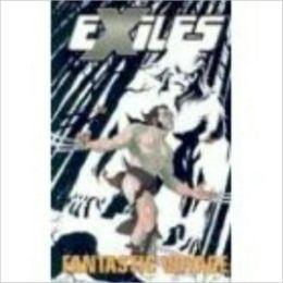 Exiles, Volume 6: Fantastic Voyage