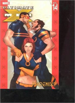 Ultimate X-Men - Volume 14: Phoenix?