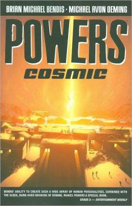 Powers, Volume 10: Cosmic