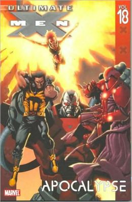 Ultimate X-Men - Volume 18: Apocalypse