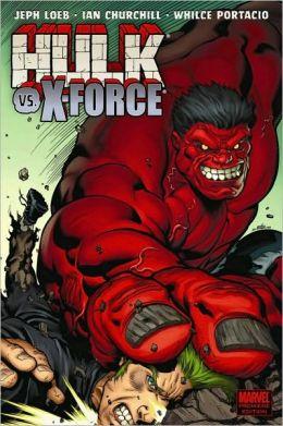 Hulk - Volume 4: Hulk Vs. X-Force