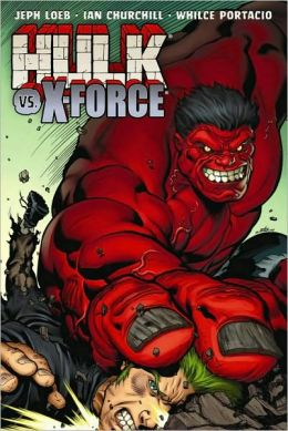 Hulk - Volume 4: Hulk Vs. X-Force
