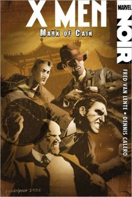 X-Men Noir: Mark of Cain