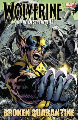 Wolverine - the Best There Is: Broken Quarantine