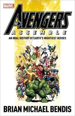 Avengers Assemble: An Oral History of Earth's Mightiest Heroes