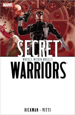 Secret Warriors - Volume 6: Wheels Within Wheels