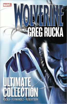 Wolverine by Greg Rucka Ultimate Collection
