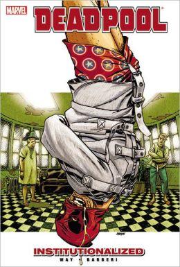 Deadpool - Volume 9: Institutionalized