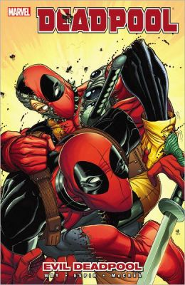 Deadpool - Volume 10: Evil Deadpool