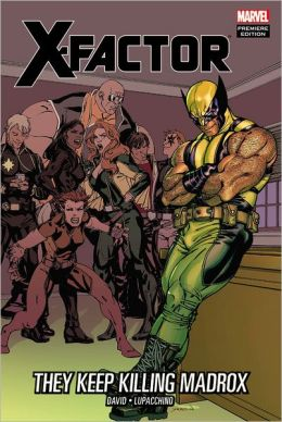 X-Factor: They Keep Killing Madrox