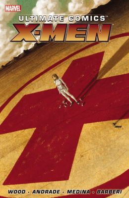 Ultimate Comics X-Men by Brian Wood - Volume 1