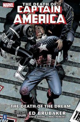 Captain America: The Death of Captain America, Volume 1: The Death of the Dream