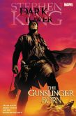Book Cover Image. Title: The Gunslinger Born (Dark Tower Graphic Novel Series #1), Author: Stephen King