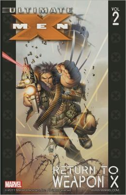 Ultimate X-Men, Volume 2: Return to Weapon X