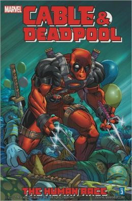 Cable and Deadpool, Volume 3: The Human Race